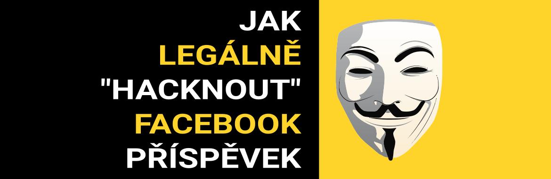 """Jak legálně """"hacknout"""" Facebook příspěvek"""